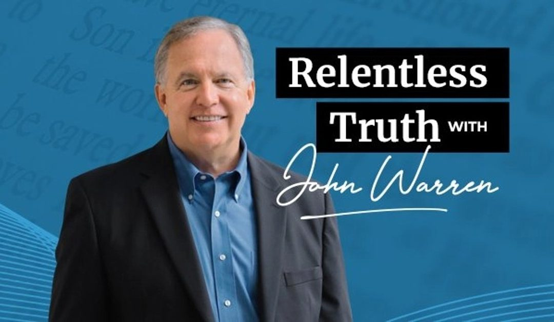 The Bible on Value Proposition and Repentance on Relentless Truth with John Warren